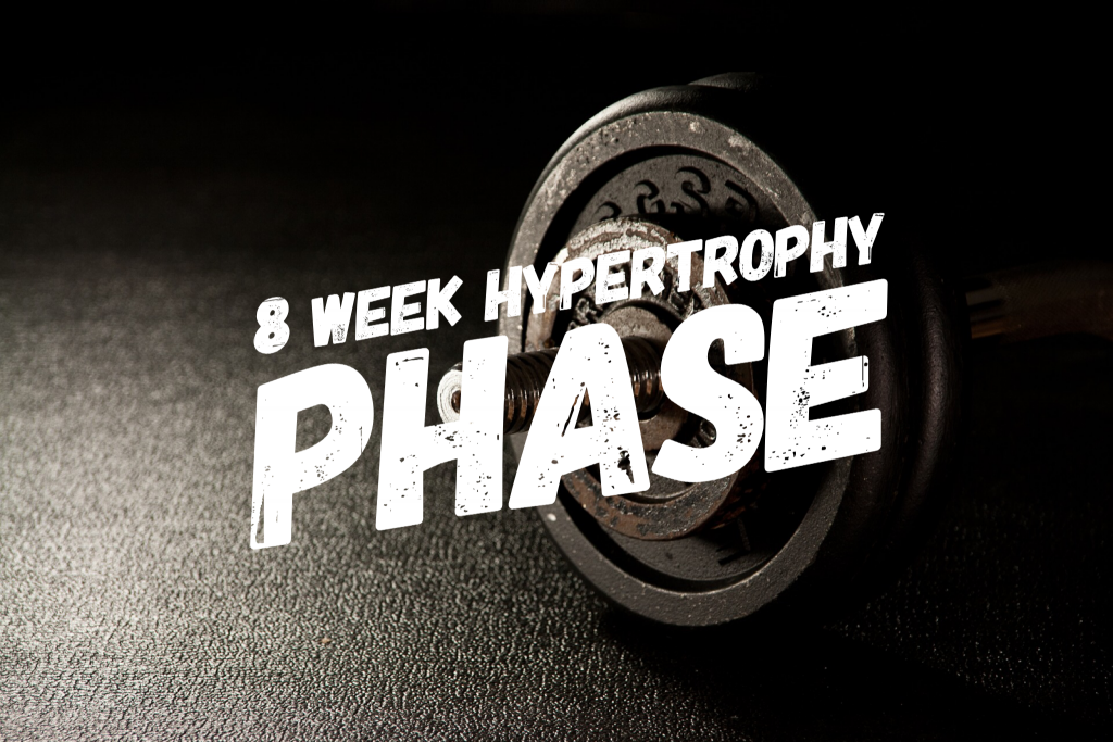 8 Week Hypertrophy Training Phase